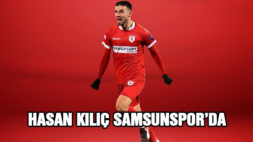 Hasan Kılıç yuvası Samsunspor'a döndü