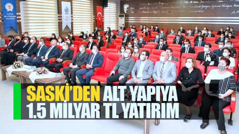 Samsun'da SASKİ'den alt yapıya 1,5 milyar TL yatırım
