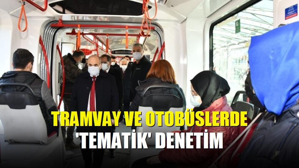 Tramvay ve otobüslerde 'tematik' denetim