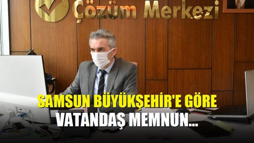 Samsun Büyükşehir'e göre vatandaş memnun...